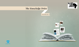 The Knowledge Drive