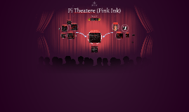 Pi Theatere (Pink Ink)