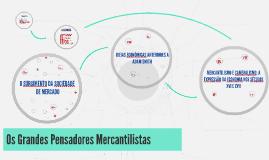 Os Grandes Pensadores Mercantilistas