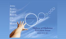 Copy of History of Medicine:Primitive Times