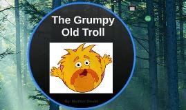 The Grumpy Old Troll