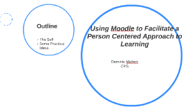Using Moodle to Facilitate a Person Centered Approach to Lea