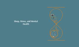 Stress, Sleep, and Mental Health