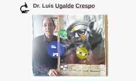 Dr. Luis Ugalde Crespo