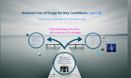 Rational Use of Drugs for Key Conditions - part 2b
