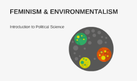 IPS-Chapter 4: Feminism & Environmentalism