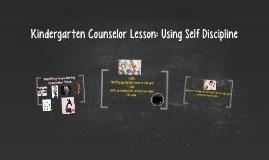 Kindergarten Counselor Lesson: Using Self Discipline