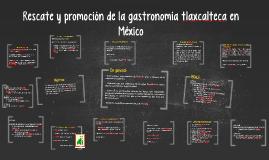 Rescate y promoción de la gastronomía tlaxcalteca en México