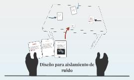 Diseño para aislamiento de ruido