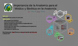 Importancia de la anatomía para el médico y bioetica en la A