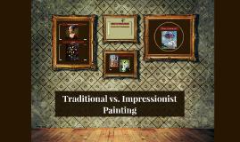 Traditional vs. Impressionist