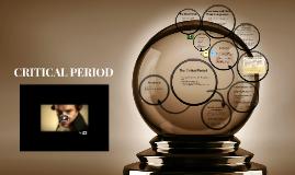 Critical Period!!!!!!!!!!!!!!!!!!!!!!!!!!!