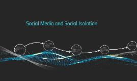 Social Media and Social Isolation