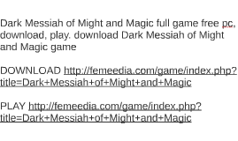 Dark Messiah of Might and Magic full game free pc, download,