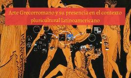 Arte Grecorromano y su presencia en el contexto pluricultura
