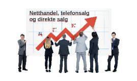 Netthandel, telefonsalg og direkte salg