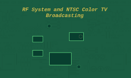 RF System and NTSC Color TV Broadcasting