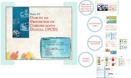 Tema IV: Diseño de Proyectos de Comunicación Digital (PCD)