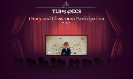 TLB#5 Oracy and Classroom Participation