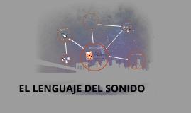 Copy of EL LENGUAJE DEL SONIDO