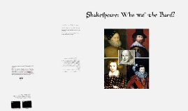 Shakespeare - Who was the Bard?