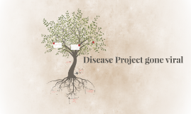 Disease Project Gone Viral