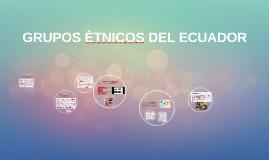 GRUPOS ÈTNICOS DEL ECUADOR