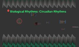 Biological Rhythms: Circadian Rhythms