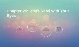 Chapter 25: Don't Read with Your Eyes
