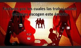 Copy of CUALES SON LOS FACTORES POR LOS CUALES LAS TRABAJADORAS SEXU