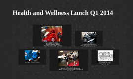 Health and Wellness Lunch Q1 2014