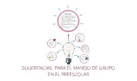 SUGERENCIAS Y ACTIVIDADES PARA EL MANEJO DE GRUPO EN EL PREESCOLAR