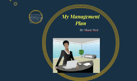 Copy of My Management Plan