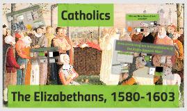 OCR GCSE History B: The Elizabethans, 1580-1603 - Catholics