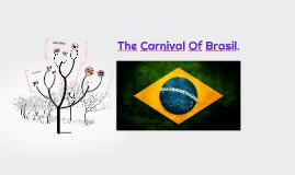 The Carnival Of Brasil.