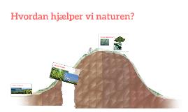 Hvordan hjælper vi naturen?