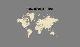 Ruta de Viaje - Perú