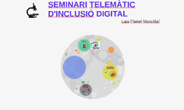 SEMINARI TELEMÀTIC D'INCLUSIÓ DIGITAL