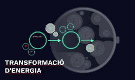 TRANSFORMACIÓ D'ENERGIA