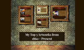 My Top 5 Artworks from