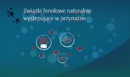 Związki fenolowe naturalnie wystepujące w przyrodzie