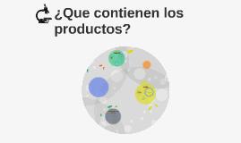 ¿Qúe contienen los productos?