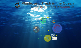 Copy of Plastic and Trash in the Ocean