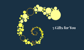 5 Gifts for You