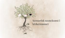 Sensorisk scenekunst i kirkerummet