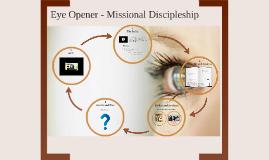 Eye Opener - Missional Discipleship