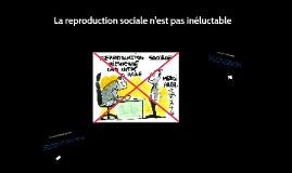 La reproduction sociale n'est pas inéductable