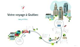 Votre voyage à Québec
