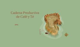 Cadena Productiva de Café y Té