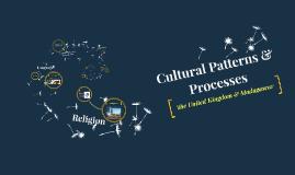 Cultural Patterns & Processes